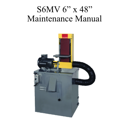 S6MV 6 x 48 inch belt sander with vacuum base maintenance manual